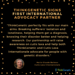 ThinkGenetic Signs First International Advocacy Partner