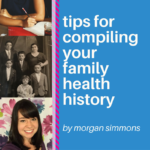 Tips for Compiling Your Family Health History