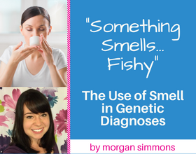 The Use of Smell in Genetic Diagnoses