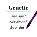 Genetic disease. Genetic condition. Genetic disorder. Is there a difference?