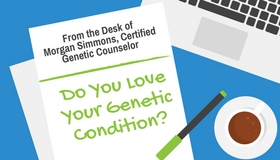 Do You Love Your Genetic Condition?